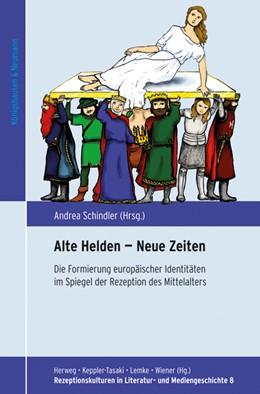 Abbildung von Schindler   Alte Helden - Neue Zeiten   2016   Die Formierung europäischer Id...