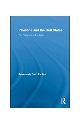 Abbildung von Zahlan | Palestine and the Gulf States | 2009 | The Presence at the Table