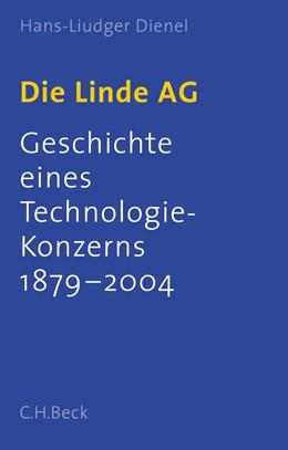 Abbildung von Dienel, Hans-Liudger | Die Linde AG | 1. Auflage | 2004 | beck-shop.de