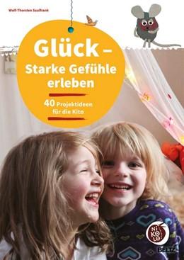 Abbildung von Saalfrank | Glück - Starke Gefühle erleben | 1. Auflage | 2017 | beck-shop.de