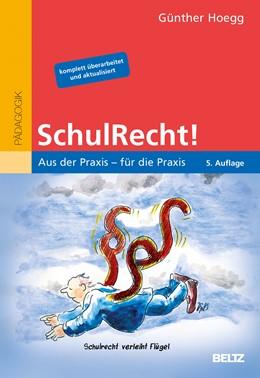 Abbildung von Hoegg | SchulRecht! | 5., vollständig überarbeitete Auflage | 2017 | Aus der Praxis - für die Praxi...