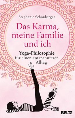 Abbildung von Schönberger | Das Karma, meine Familie und ich | 1. Auflage | 2017 | beck-shop.de