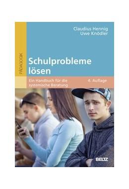 Abbildung von Hennig / Knödler   Schulprobleme lösen   4., neu ausgestattete Auflage   2017   Ein Handbuch für die systemisc...