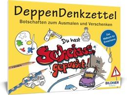 Abbildung von Malbuch für Erwachsene: DeppenDenkzettel | 1. Auflage | 2016 | beck-shop.de