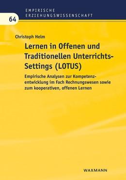 Abbildung von Helm | Lernen in Offenen und Traditionellen UnterrichtsSettings (LOTUS) | 1. Auflage | 2017 | beck-shop.de