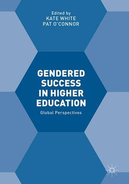 Abbildung von White / O'Connor | Gendered Success in Higher Education | 2017 | Global Perspectives