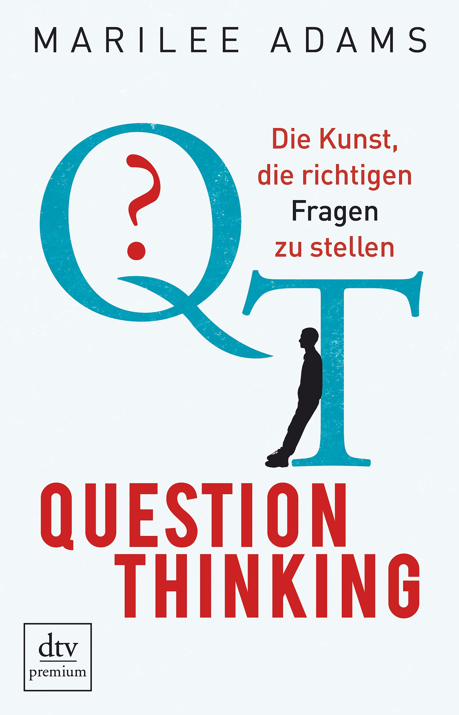 QT - Question Thinking | Adams, 2017 | Buch (Cover)