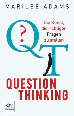 Abbildung von Adams | QT - Question Thinking | 2017 | Die Kunst, die richtigen Frage...