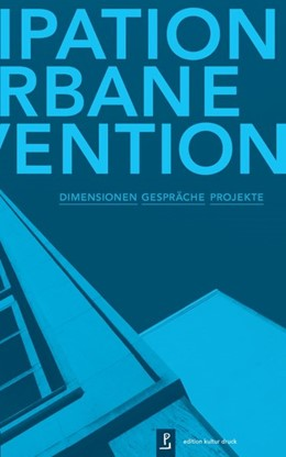 Abbildung von Menting / Prigge / Scherzer-Heidenberger / Thiesen | Partizipation und urbane Intervention | 2016 | Dimensionen, Gespräche, Projek...