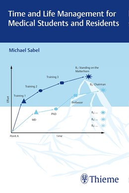 Abbildung von Sabel | Time and Life Management for Medical Students and Residents | 1. Auflage | 2016 | beck-shop.de