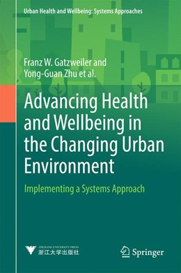 Abbildung von Diez Roux / Zhu / Gatzweiler | Advancing Health and Wellbeing in the Changing Urban Environment | 2017 | Implementing a Systems Approac...