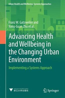 Abbildung von Diez Roux / Zhu | Advancing Health and Wellbeing in the Changing Urban Environment | 1. Auflage | 2017 | beck-shop.de