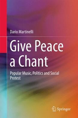 Abbildung von Martinelli | Give Peace a Chant | 2017 | Popular Music, Politics and So...