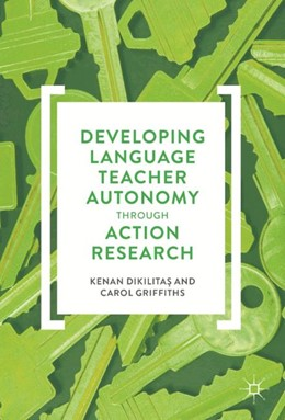 Abbildung von Dikilitas / Griffiths | Developing Language Teacher Autonomy through Action Research | 2017