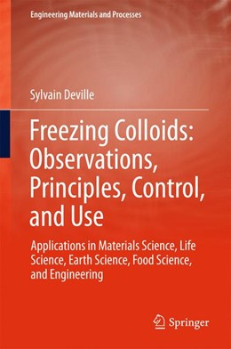 Abbildung von Deville   Freezing Colloids: Observations, Principles, Control, and Use   2017   Applications in Materials Scie...