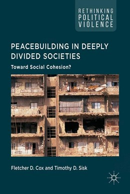 Abbildung von Cox / Sisk | Peacebuilding in Deeply Divided Societies | 1. Auflage | 2017 | beck-shop.de