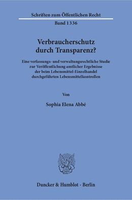 Abbildung von Abbé | Verbraucherschutz durch Transparenz? | 1. Auflage | 2016 | Eine verfassungs- und verwaltu...