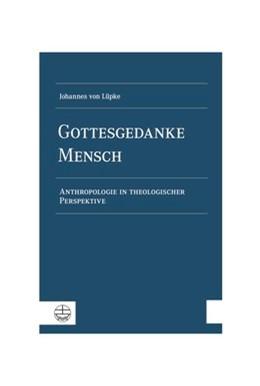 Abbildung von Lüpke | Gottesgedanke Mensch | 1. Auflage | 2018 | beck-shop.de
