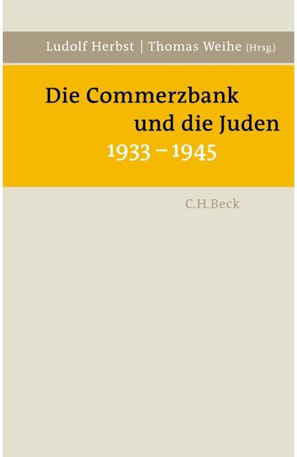 Cover: , Die Commerzbank und die Juden 1933-1945