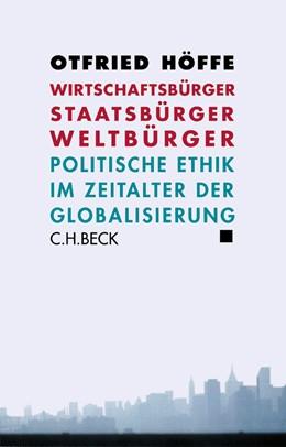 Abbildung von Höffe, Otfried | Wirtschaftsbürger, Staatsbürger, Weltbürger | 2004 | Politische Ethik im Zeitalter ...