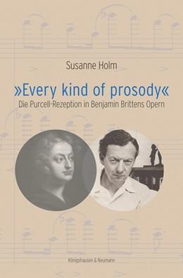 Abbildung von Holm | »Every kind of prosody« | 2018 | Die Purcell-Rezeption in Benja...