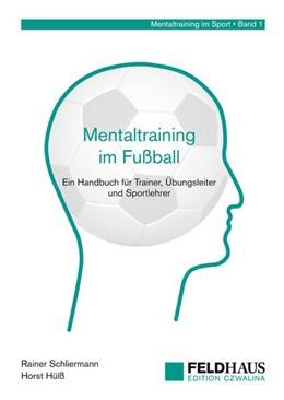 Abbildung von Schliermann / Hülß | Mentaltraining im Fußball | 2. Auflage | 2016 | Ein Handbuch für Trainer, Übun...