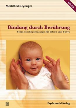 Abbildung von Deyringer | Bindung durch Berührung | 2016 | Schmetterlingsmassage für Elte...