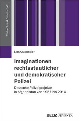 Abbildung von Ostermeier   Imaginationen rechtsstaatlicher und demokratischer Polizei   1. Auflage   2017   beck-shop.de
