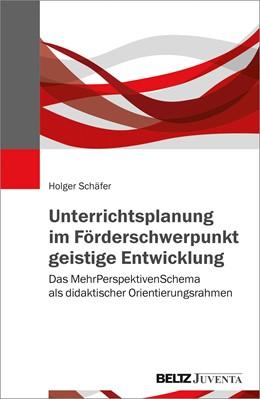 Abbildung von Schäfer | Unterrichtsplanung im Förderschwerpunkt geistige Entwicklung | 2017 | Das MehrPerspektivenSchema als...