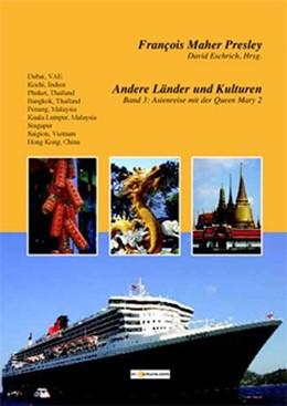 Abbildung von Presley | Andere Länder und Kulturen, Band 3: Asienreise mit der Queen Mary 2 | 2011
