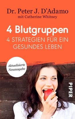 Abbildung von D'Adamo | 4 Blutgruppen - 4 Strategien für ein gesundes Leben | 1. Auflage | 2017 | beck-shop.de