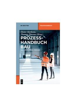 Abbildung von Merkens / Thierau (Hrsg.) | Prozesshandbuch Bau | 2019 | Bau, Anlagenbau, Vergabe