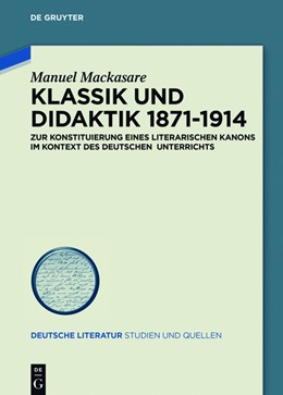 Abbildung von Mackasare   Klassik und Didaktik 1871-1914   1. Auflage   2017   beck-shop.de