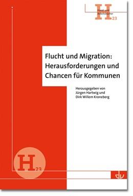 Abbildung von Hartwig / Kroneberg | Flucht und Migration: Herausforderungen und Chancen für Kommunen | 1. Auflage | 2016 | beck-shop.de