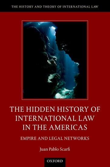 Abbildung von Scarfi | The Hidden History of International Law in the Americas | 2017