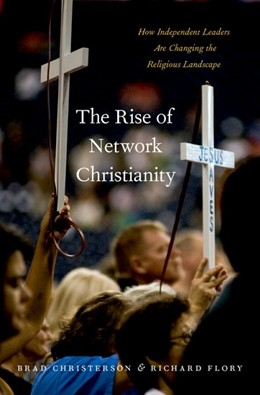 Abbildung von Christerson / Flory | The Rise of Network Christianity | 2017 | How Independent Leaders Are Ch...