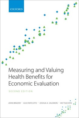 Abbildung von Brazier / Ratcliffe / Salomon | Measuring and Valuing Health Benefits for Economic Evaluation | 2016