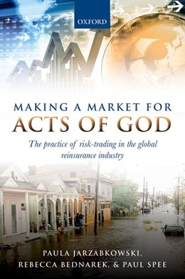 Abbildung von Jarzabkowski / Bednarek / Spee | Making a Market for Acts of God | 2017 | The Practice of Risk Trading i...