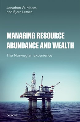 Abbildung von Moses / Letnes | Managing Resource Abundance and Wealth | 2017 | The Norwegian Experience
