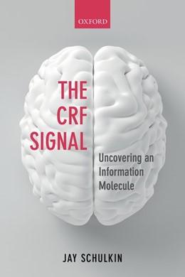 Abbildung von Schulkin | The CRF Signal | 2017