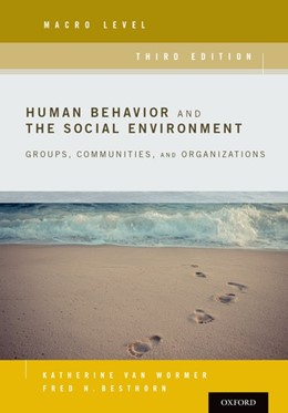 Abbildung von Van Wormer / Besthorn | Human Behavior and the Social Environment, Macro Level | 2017 | Groups, Communities, and Organ...