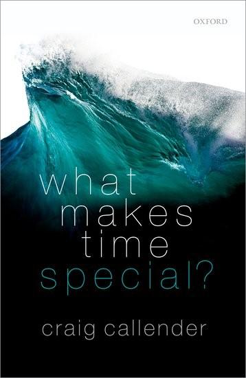 Abbildung von Callender | What Makes Time Special? | 2017