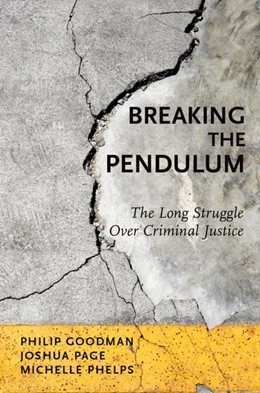 Abbildung von Goodman / Page / Phelps | Breaking the Pendulum | 2017 | The Long Struggle Over Crimina...