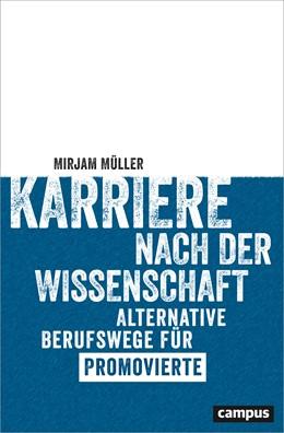 Abbildung von Müller | Karriere nach der Wissenschaft | 2017 | Alternative Berufswege für Pro...