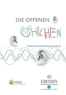 Abbildung von Quast / Edition 43 | Die offenen Öhrchen | 1. Auflage | 2016 | beck-shop.de