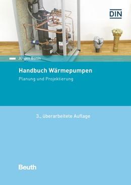 Abbildung von Bonin | Handbuch Wärmepumpen | 3., überarbeitete und erweiterte Auflage. | 2017 | Planung und Projektierung