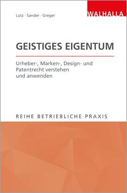 Abbildung von Lutz / Sander | Geistiges Eigentum | 1. Auflage | 2017 | beck-shop.de