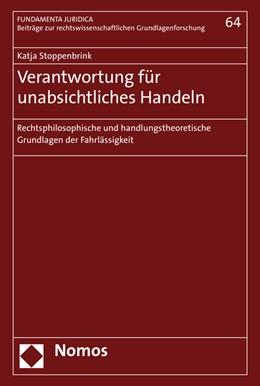 Abbildung von Stoppenbrink | Verantwortung für unabsichtliches Handeln | 2017 | Rechtsphilosophische und handl...