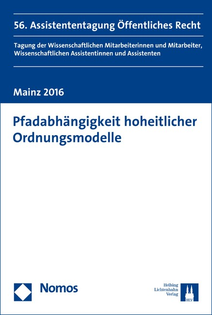 Pfadabhängigkeit hoheitlicher Ordnungsmodelle | Mainzer Assistententagung Öffentliches Recht e. V., 2017 | Buch (Cover)