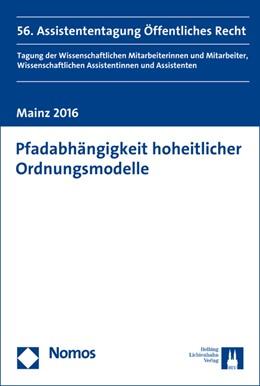 Abbildung von Mainzer Assistententagung Öffentliches Recht e. V.   Pfadabhängigkeit hoheitlicher Ordnungsmodelle   2017   56. Assistententagung Öffentli...
